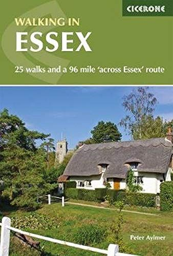Walking in Essex: 25 walks and a 96 mile 'across Essex' route