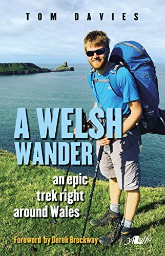 Welsh Wander, A - An Epic Trek Right Around Wales