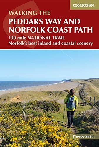 Peddars Way and Norfolk Coast path: 130 mile national trail - Norfolk's best inland and coastal scen