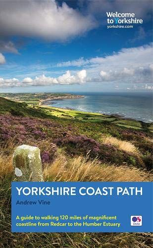 Yorkshire Coast Path: A guide to walking 120 miles of magnificent coastline from Redcar to the Humbe