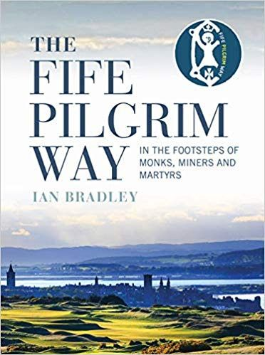 Fife Pilgrim Way: In the Footsteps of Monks, Miners and Martyrs
