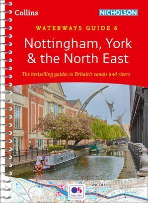 Nottingham, York & the North East: Waterways Guide 6 (Collins Nicholson Waterways Guides)
