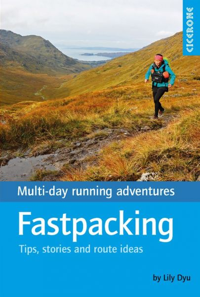 Fastpacking : multi-day running adventures : tips, stories and route ideas