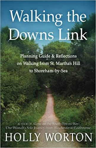 Walking the Downs Link : planning guide & reflections on walking from St. Martha's Hill to Shoreham-