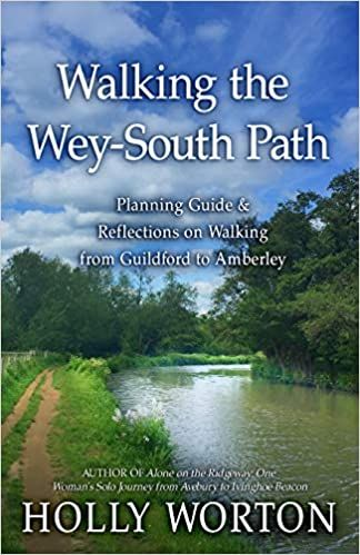 Walking the Wey-South Path : planning guide & reflections on walking from Guildford to Amberley