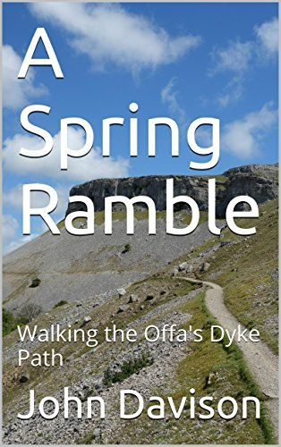 A spring ramble : walking the Offa's Dyke Path