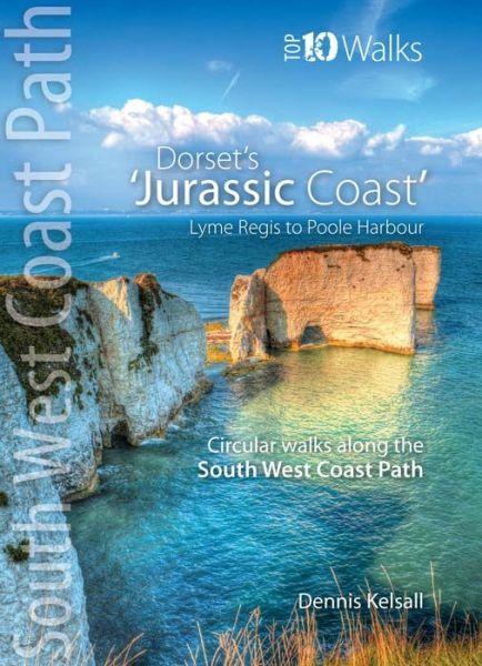South West Coast Path : Dorset's Jurassic Coast : top 10 walks