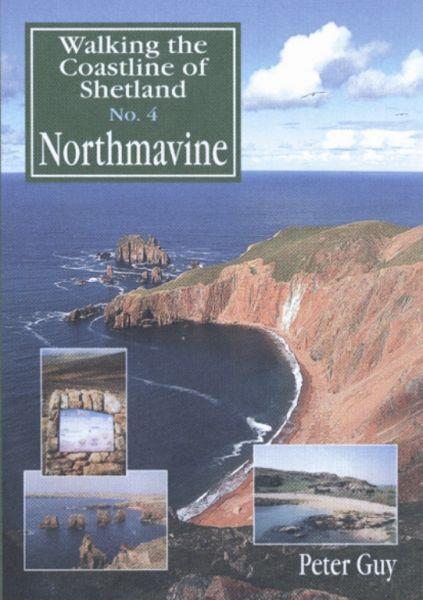 Walking the Coastline of Shetland: 4 - Northmavine