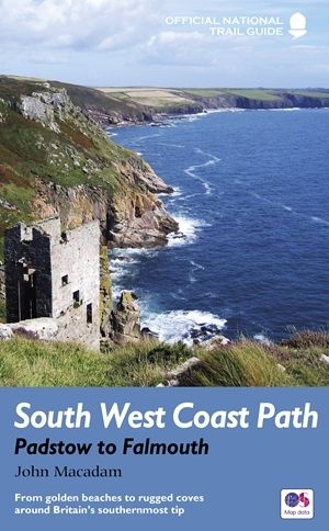 South West Coast Path : Padstow to Falmouth : National Trail Guide