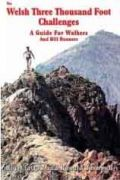 Welsh three thousand foot challenges : a guide for walkers and hill runners