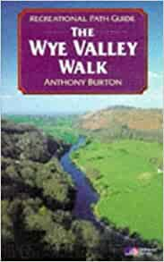 The Wye Valley Walk : Recreational Path Guide