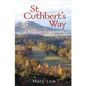 St Cuthbert's Way : pilgrims' companion