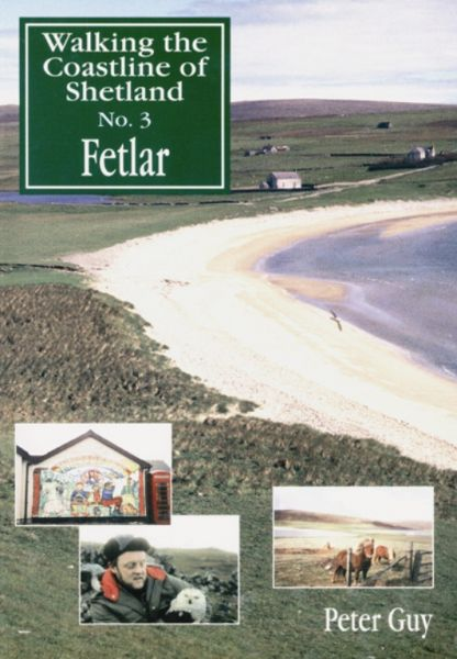 Walking the Coastline of Shetland: 3 - Fetlar