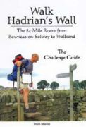 Walk Hadrian's Wall: The 84 Mile Route from Bowness-on-Solway to Wallsend