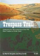 Trespass Trail: celebrating the 75th anniversary of the 1932 Mass Trespass on Kinder Scout
