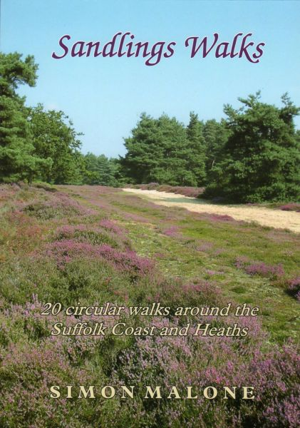 Sandlings walks : 20 circular walks around the Suffolk coast and heaths