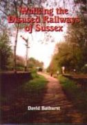 Walking the disused railways of Sussex