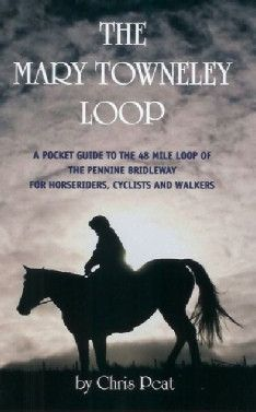 Mary Towneley Loop: A Pocket Guide to the 48 Mile Loop of the Pennine Bridleway for Horseriders, Cyc