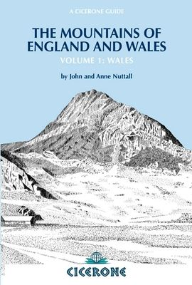 The mountains of England and Wales : volume 1 : Wales