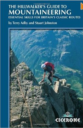The hillwalker's guide to mountaineering : essential skills for Britain's classic routes