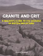 Granite and grit : a walker's guide to the geology of British mountains