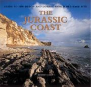 The Jurassic Coast : guide to the Devon and Dorset World Heriitage Site
