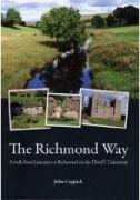 Richmond Way: A Walk from Lancaster to Richmond Via the Devil's Causeway