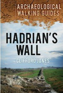 Hadrian's Wall : an archaeological walking guide